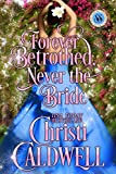 Free eBook - Forever Betrothed  Never the Bride