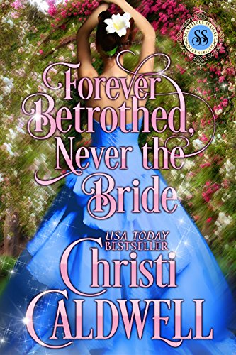 Forever Betrothed, Never the Bride (Scandalous Seasons Book 1)