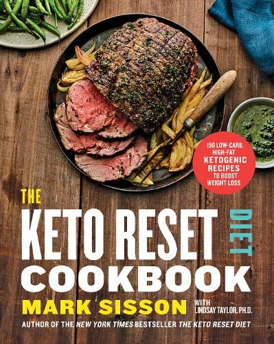 The Keto Reset Diet Cookbook: 150 Low-Carb, High-Fat Ketogenic Recipes to Boost Weight Loss (Best Way To Get Carbohydrates)
