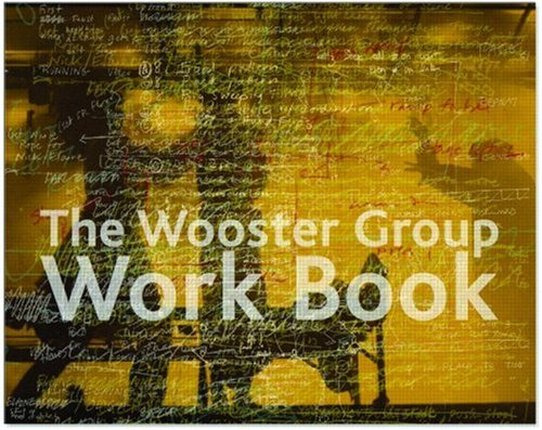 The Wooster Group Work Book - Nyc Wooster