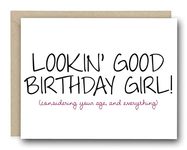 Amazon Funny Birthday Card Lookin Good Birthday Girl