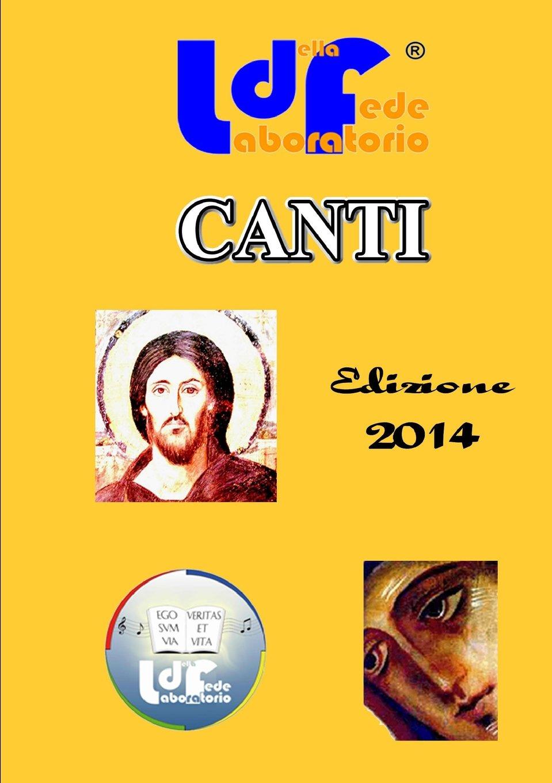 Libretto Canti Ldf (Italian Edition) pdf epub