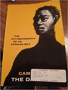 the dark child by camara laye essay The dark child critical analysis essay examples 1212 words | 5 pages everything else professors have assigned to read, was pretty decent camara laye's the dark.