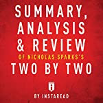 Summary, Analysis & Review of Nicholas Sparks's Two by Two by Instaread    Instaread