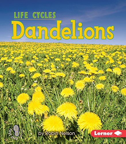 Dandelions (First Step Nonfiction _ Plant Life Cycles)