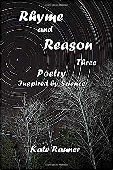 Rhyme and Reason Three: Poetry Inspired by Science: Volume 3