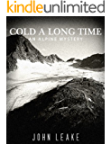 Cold A Long Time: An Alpine Mystery (English Edition)
