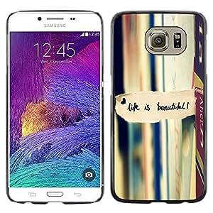Be Good Phone Accessory // Dura Cáscara cubierta Protectora Caso Carcasa Funda de Protección para Samsung Galaxy S6 SM-G920 // Life Is Beautiful Books Reading Text