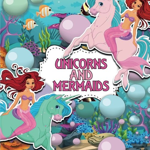 Unicorns and Mermaids: A Creative Colouring Book (Creative Colouring for Children) (Volume 5)