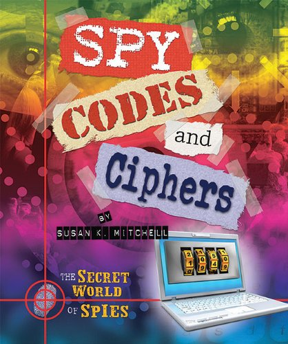 Spy Codes and Ciphers (The Secret World of Spies)