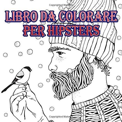 Libro Da Colorare Per Hipsters Il Libro Da Colorare Per Ragazzi E