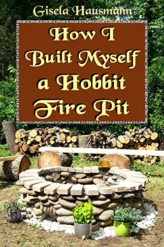 How I Built Myself a Hobbit Fire - Plans Bench Free Garden