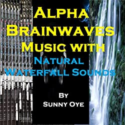 Alpha Brainwaves Music Mixed with Natural Waterfall Sounds