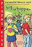 Big Whopper (Zigzag Kids)