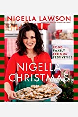 Nigella Christmas: Food Family Friends Festivities Hardcover