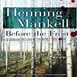 Before the Frost: A Kurt and Linda Wallander Novel | Henning Mankell