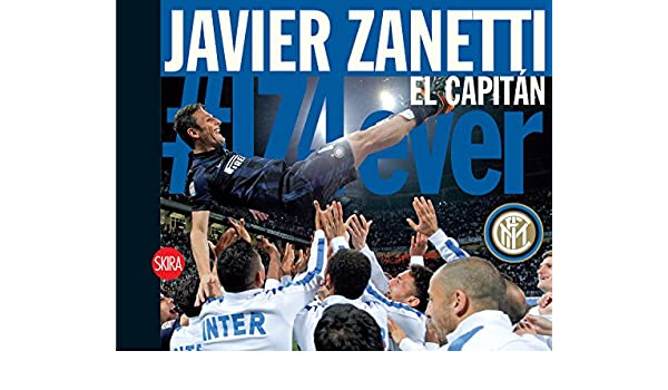 Amazon.com: Javier Zanetti: El Capitan (Spanish Edition) eBook: Susanna Wermelinger: Kindle Store
