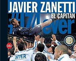 Javier Zanetti: El Capitan (Spanish Edition) by [Wermelinger, Susanna]
