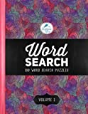 Word Search: 100 Word Search Puzzles: Volume 1: A Unique Book With 100 Stimulating Word Search Brain Teasers, Each Puzzle Accompanied By A Beautiful Relaxation Stress Relief & Art Color Therapy