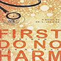 First Do No Harm Audiobook by L. Jan Eira Narrated by Roberto Scarlato