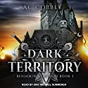 Dark Territory: Benjamin Ashwood, Book 3 Audiobook by AC Cobble Narrated by Eric Michael Summerer
