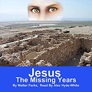 Jesus: The Missing Years Audiobook