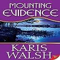 Mounting Evidence Hörbuch von Karis Walsh Gesprochen von: Hollis Elizabeth