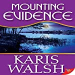 Mounting Evidence | Karis Walsh