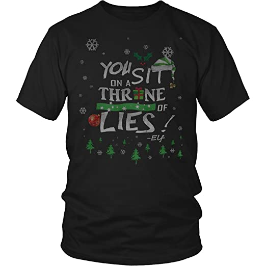 You Sit On A Throne Of Lies Buddy The Elf Funny Ugly Christmas