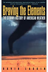 Braving the Elements: The Stormy History of American Weather Paperback