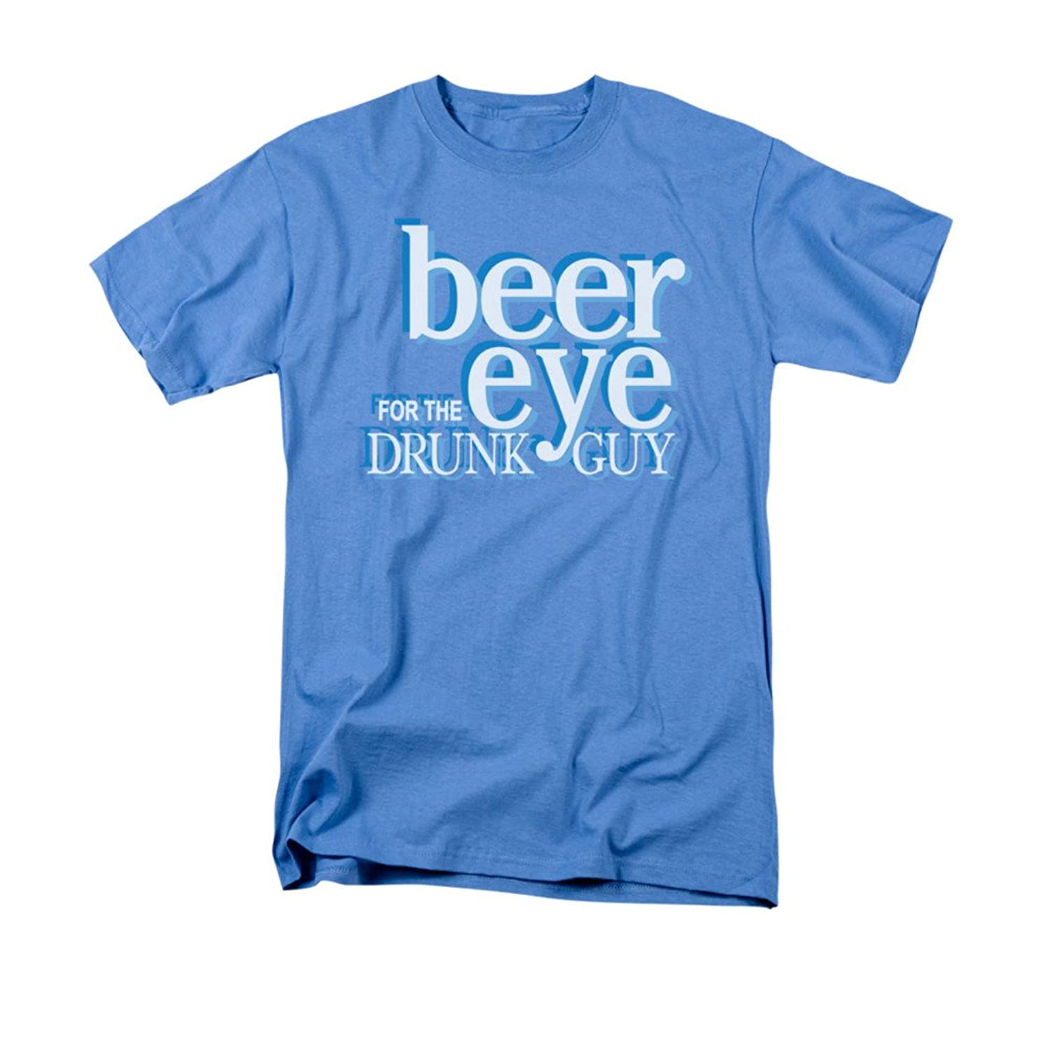 Beer Eye For The Drunk Guy Funny Saying Adult T-Shirt