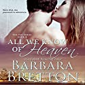 All We Know of Heaven (The PAX Series) Audiobook by Barbara Bretton Narrated by LC Kane