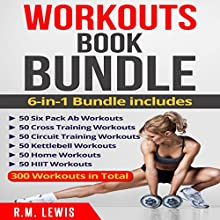 Workouts Ultimate Book Bundle: 6 Manuscripts in 1 - 300 Workouts in Total Audiobook by R.M. Lewis Narrated by Raine Barrett