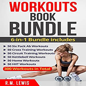 Workouts Ultimate Book Bundle: 6 Manuscripts in 1 - 300 Workouts in Total Audiobook