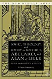 Logic, Theology, and Poetry in Boethius, Abelard, and Alan of Lille: Words in the Absence of Things (The New Middle Ages)