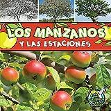 Los Manzanos y Las Estaciones / Apple Trees and the Seasons, Julie K. Lundgren, 1612368999