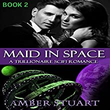 Maid in Space: Part 2 Audiobook by Amber Stuart Narrated by Steven Washington