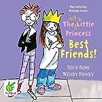 The Not So Little Princess: Best Friends | Tony Ross,Wendy Finney