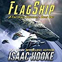 Flagship: A Captain's Crucible, Book 1 Audiobook by Isaac Hooke Narrated by Peter Berkrot