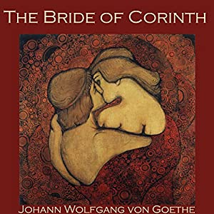 The Bride of Corinth Audiobook