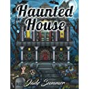 Haunted House: An Adult Coloring Book with Fun, Easy, and Relaxing Coloring Pages Perfect Gift for Horror Lovers