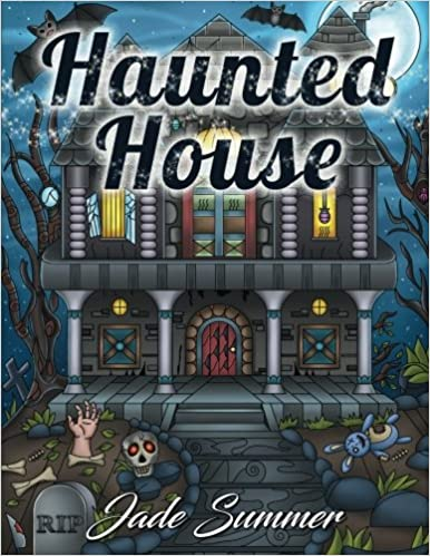 Amazon Haunted House An Adult Coloring Book With Fun Easy And Relaxing Pages Perfect Gift For Horror Lovers 9781542911016 Jade Summer