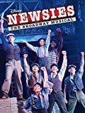 Newsies: The Broadway Musical (With Bonus Content)