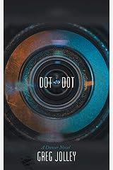 Dot to Dot: A Danser Novel Paperback