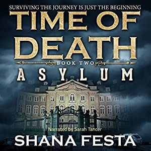 Time of Death Book 2: Asylum (A Zombie Novel) Audiobook