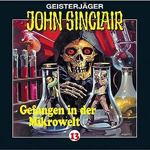 Gefangen in der Mikrowelt (John Sinclair 13) Hörspiel
