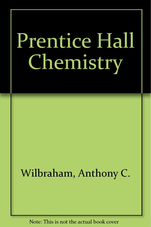 Amazon.com: Prentice Hall Chemistry (9780131663756): Anthony C. Wilbraham,  Dennis D. Staley, Michael C. Matta, Edward L. Waterman: Books