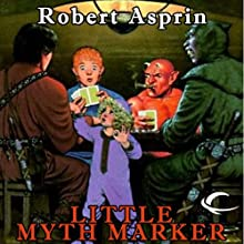 Little Myth Marker: Myth Adventures, Book 6 Audiobook by Robert Asprin Narrated by Noah Michael Levine