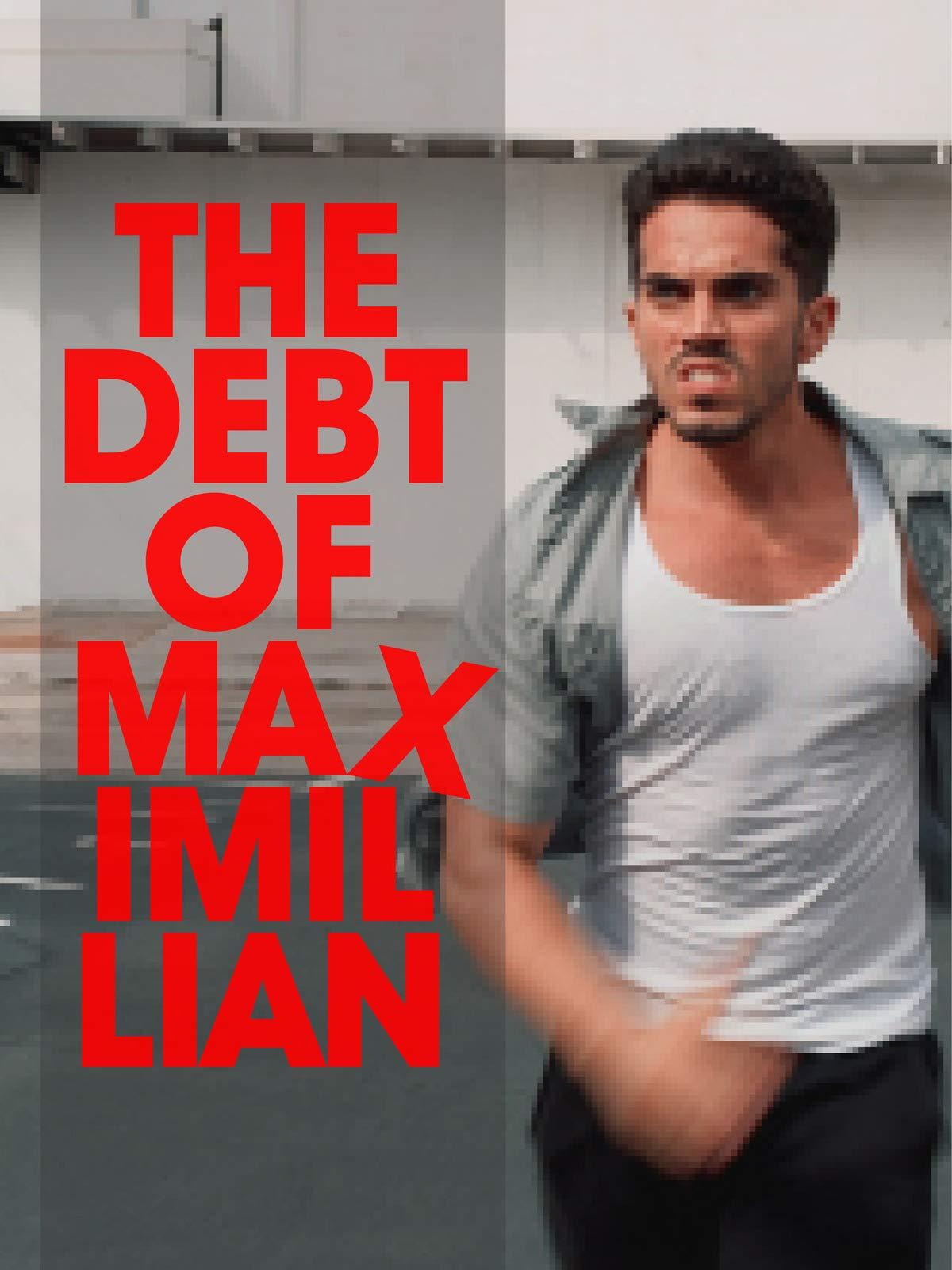 The Debt Of Maximillian on Amazon Prime Video UK