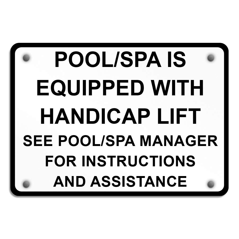 Pool Spa is Equipped with Handicap Lift See Manager Aluminum Weatherproof Metal Sign Horizontal Street Signs 24X18Inches by Sign Destination